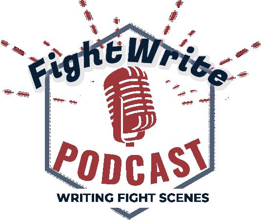 Fightwrite Podcast - Writing Fight Scenes